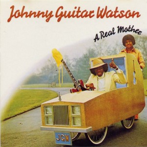 Johnny_Guitar_Watson_A_real_mother_for_ya_single_